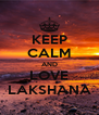 KEEP CALM AND LOVE LAKSHANA - Personalised Poster A4 size