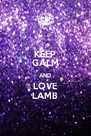 KEEP CALM AND LOVE LAMB - Personalised Poster A4 size