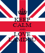 KEEP CALM AND LOVE LAMDOU - Personalised Poster A4 size