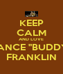 """KEEP CALM AND LOVE LANCE """"BUDDY"""" FRANKLIN - Personalised Poster A4 size"""