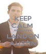 KEEP CALM  AND LOVE LANDON AUSTIN - Personalised Poster A4 size