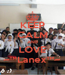 KEEP CALM AND LOVE ~™Lanex™~ - Personalised Poster A4 size