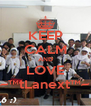 KEEP CALM AND LOVE ~™†Lanex†™~ - Personalised Poster A4 size
