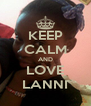 KEEP CALM AND LOVE LANNI - Personalised Poster A4 size
