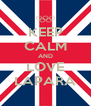 KEEP CALM AND LOVE LAPARA - Personalised Poster A4 size