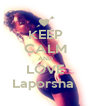 KEEP CALM AND LOVE Laporsha  - Personalised Poster A4 size