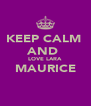 KEEP CALM  AND  LOVE LARA MAURICE  - Personalised Poster A4 size