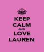 KEEP CALM AND LOVE LAUREN - Personalised Poster A4 size