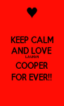 KEEP CALM AND LOVE LAUREN COOPER FOR EVER!! - Personalised Poster A4 size