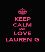 KEEP CALM AND LOVE LAUREN G - Personalised Poster A4 size