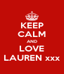 KEEP CALM AND LOVE LAUREN xxx - Personalised Poster A4 size