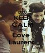 KEEP CALM AND Love  Laurent  - Personalised Poster A4 size