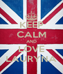 KEEP CALM AND LOVE LAURYNA - Personalised Poster A4 size