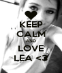 KEEP CALM AND LOVE LEA <3 - Personalised Poster A4 size