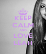 KEEP CALM AND LOVE LEAH - Personalised Poster A4 size