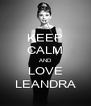 KEEP CALM AND LOVE LEANDRA - Personalised Poster A4 size