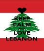 KEEP CALM AND LOVE LEBANON - Personalised Poster A4 size