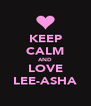 KEEP CALM AND LOVE LEE-ASHA - Personalised Poster A4 size