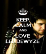 KEEP CALM AND LOVE LEE DEWYZE - Personalised Poster A4 size