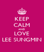 KEEP CALM AND LOVE LEE SUNGMIN - Personalised Poster A4 size