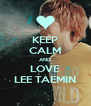 KEEP CALM AND LOVE LEE TAEMIN - Personalised Poster A4 size