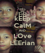 kEEp CalM AnD LOve LEErian - Personalised Poster A4 size