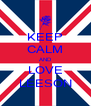 KEEP CALM AND LOVE LEESON - Personalised Poster A4 size