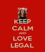 KEEP CALM AND LOVE LEGAL - Personalised Poster A4 size