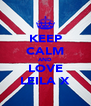 KEEP CALM AND LOVE LEILA X - Personalised Poster A4 size