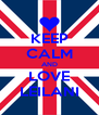 KEEP CALM AND LOVE LEILANI - Personalised Poster A4 size
