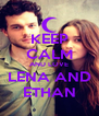 KEEP CALM AND LOVE LENA AND ETHAN - Personalised Poster A4 size