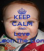 KEEP CALM AND Love Leon The Lion  - Personalised Poster A4 size