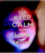 KEEP CALM AND love leora - Personalised Poster A4 size