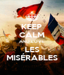 KEEP CALM AND LOVE LES MISÉRABLES - Personalised Poster A4 size