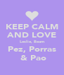 KEEP CALM AND LOVE Leslie, Beam Pez, Porras  & Pao - Personalised Poster A4 size