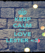 KEEP CALM AND LOVE LESTER <3 - Personalised Poster A4 size