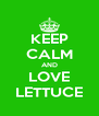 KEEP CALM AND LOVE LETTUCE - Personalised Poster A4 size
