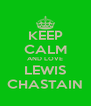 KEEP CALM AND LOVE LEWIS CHASTAIN - Personalised Poster A4 size
