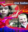 keep calm and love  lewis g - Personalised Poster A4 size