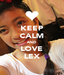 KEEP CALM AND LOVE LEX - Personalised Poster A4 size