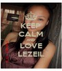 KEEP CALM AND LOVE LEZEIL - Personalised Poster A4 size