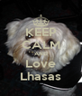 KEEP CALM AND Love Lhasas - Personalised Poster A4 size