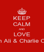 KEEP CALM AND LOVE Liam Ali & Charlie Cook - Personalised Poster A4 size