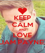KEEP CALM AND LOVE LIAM PAYNE♥ - Personalised Poster A4 size