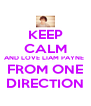 KEEP CALM AND LOVE LIAM PAYNE  FROM ONE DIRECTION - Personalised Poster A4 size