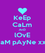 KeEp CaLm AnD lOvE LIaM pAyNe xxx - Personalised Poster A4 size