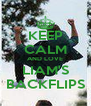 KEEP CALM AND LOVE LIAM'S BACKFLIPS - Personalised Poster A4 size