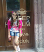 KEEP CALM AND Love Lidok - Personalised Poster A4 size