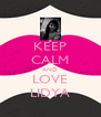 KEEP CALM AND LOVE LIDYA - Personalised Poster A4 size