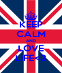 KEEP CALM AND LOVE LIFE<3 - Personalised Poster A4 size